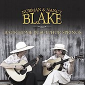 Nancy Blake/Norman & Nancy Blake/Norman Blake: Back Home in Sulphur Springs [Norman & Nancy Blake] *