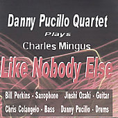 Bill Perkins: Bill Perkins Danny Pucillo Quartet Plays Charles Mingus Like Nobody Else
