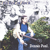 Dennis Paul: Etched in Rock