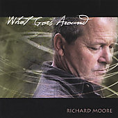 Richard Moore: What Goes Around *