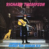 Richard Thompson: Henry the Human Fly [Remaster]