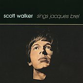 Scott Walker: Scott Walker Sings Jacques Brel