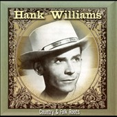 Hank Williams: Country & Folk Roots