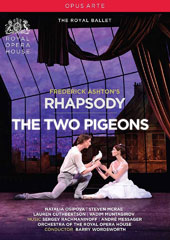 Frederick Ashton's The Two Pigeons (music by André Messager); Rhapsody (music by Rachmaninov) / Natalia Osipova, Steven Mcrae, Lauren Cuthbertson, Vadim Muntagirov. ROH Orchestra, Wordsworth [DVD]