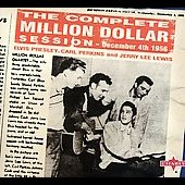 Elvis Presley/Jerry Lee Lewis/Johnny Cash/The Million Dollar Quartet/Carl Perkins (Rockabilly): The Complete Million Dollar Session