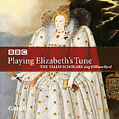 Playing Elizabeth's Tune - The Tallis Scholars Sing Byrd