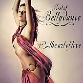 Various Artists: The Best of Belly Dance: The Art of Love