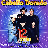 Caballo Dorado: 12 Grandes Exitos, Vol. 2 [Limited]