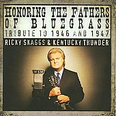 Ricky Skaggs: Honoring the Fathers of Bluegrass: Tribute to 1946 & 1947