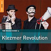 Various Artists: Rough Guide to Klezmer Revolution