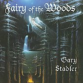 Gary Stadler: Fairy of the Woods/Fairy Night Songs