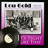 Lou Gold: It's Tight Like That
