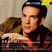 Brahms and his contemporaries Vol 3 - Brahms, Martucci, Kirchner / Moser, Rivinius