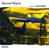 Sacred Physic: Music by Julia Usher