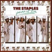 The Staples/The Staple Singers: Pass It On