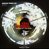King Cannibal: Ninja Tune XX Presents King Cannibal: The Way of the Ninja