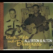 Allerton & Alton: Black, White And Bluegrass [Digipak]