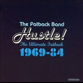 The Fatback Band: Hustle! The Ultimate Fatback 1969-84
