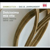 Dolcissima Mia Vita: Choredition - Das 16. Jahrhundert