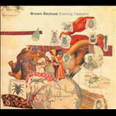 Brown Recluse (Indie Pop): Evening Tapestry [Digipak]