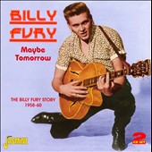 Billy Fury: Maybe Tomorrow: The Billy Fury Story 1958-1960
