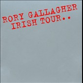 Rory Gallagher: Irish Tour 74