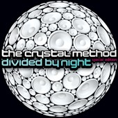 The Crystal Method: Divided by Night