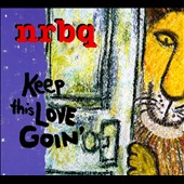 NRBQ: Keep This Love Goin' [Digipak]