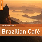 Various Artists: The Rough Guide to Brazilian Café [Digipak]
