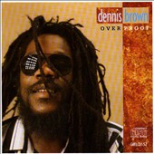 Dennis Brown: Overproof [VP]