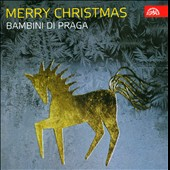 Merry Christmas: World Famous Carols / Bambini Di Praga