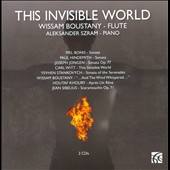 This Invisible World: works for flute and piano by Bonis, Hindemith, Jongen, Khoury et al. / Wissam Boustany, flute; Aleksander Szam, piano