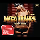 Various Artists: Mega Trance Top 100: 2012