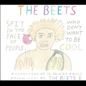 The Beets: Spit In the Face of People Who Don't Want To Be Cool LP