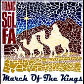 Tonic Sol-Fa: March of the Kings [Slipcase]