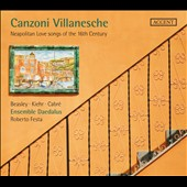 Canzoni Villanesche: Neapolitan Love Songs of the 16th Century / Beasley, Kiehr, Cabré, Festa - Ensemble Daedalus