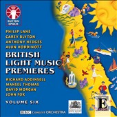 British Light Music Premieres, Vol. 6 - works by Lane; Blyton; Gedges; Hoddinott; Addinsell et al.