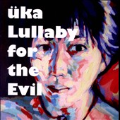 Üka: Lullaby For the Evil