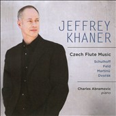 Czech Flute Music: Sonatas for flute & pinao by Schulhoff; Feld, Martinu and Dvorák / Jeffrey Khaner: flute; Charles Abramovic: piano