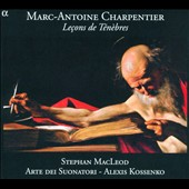 Marc-Antoine Charpentier: Le&#231;ons de T&#233;n&#232;bres / Stephan MacLeod, Arte Dei Suonatori