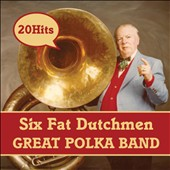 Six Fat Dutchmen: Great Polka Band