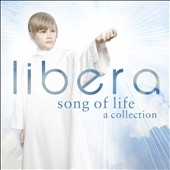 Libera: Song of Life: A Collection