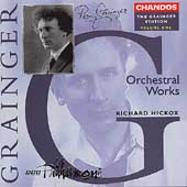 Grainger Edition Vol 1 - Orchestral Works / Hickox, BBC Phil