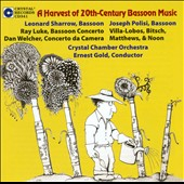 A Harvest of 20th Century Bassoon Music - works by Ray Luka; Villa-Lobos; Dan Welcher et al.  / Leonard Sharrow, Joseph Polisi, bassoons