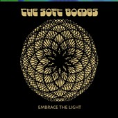The Soft Bombs: Embrace the Light [Digipak]