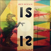 Hey Ocean!: Is [Digipak]