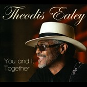 Theodis Ealey: You and I, Together [Digipak]