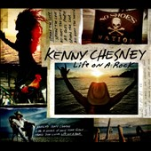 Kenny Chesney: Life on a Rock [Digipak]