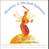 Various Artists: Mommy & Me Self Defense - Baby Steps: The 1st 5 Rules of Protective Offense