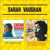 Sarah Vaughan: You're Mine You/The Explosive Side of Sarah Vaughan